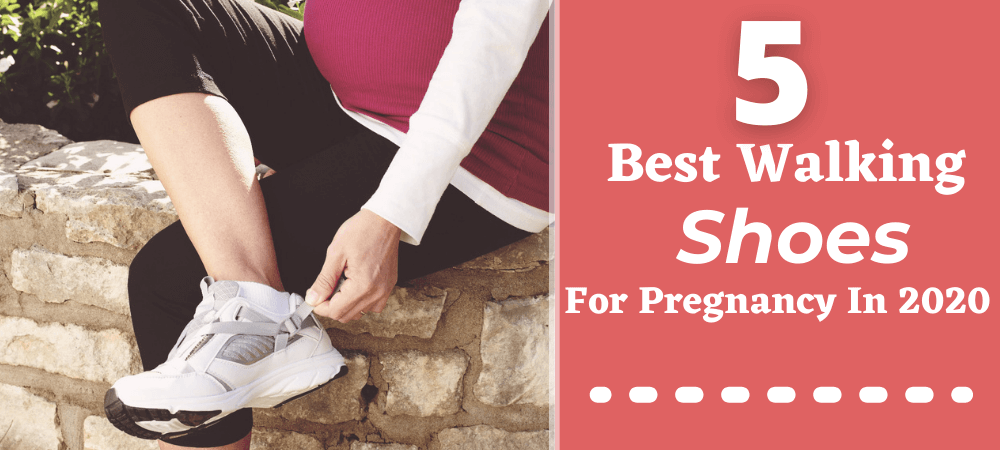 Best Walking Shoes for Pregnancy
