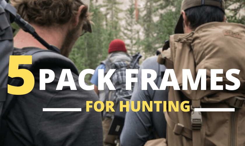 5 pack frames for hunting 2020